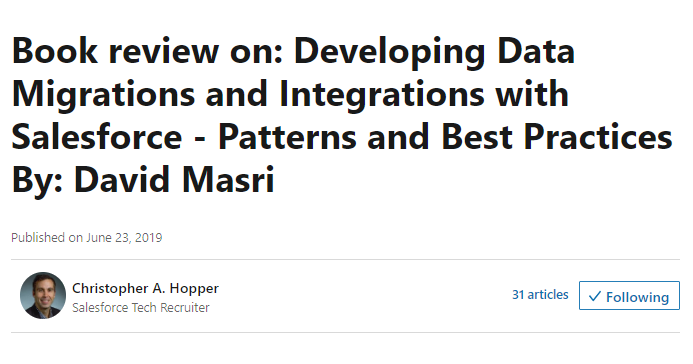 Book review on: Developing Data Migrations and Integrations with Salesforce - Patterns and Best Practices (Christopher Hopper)