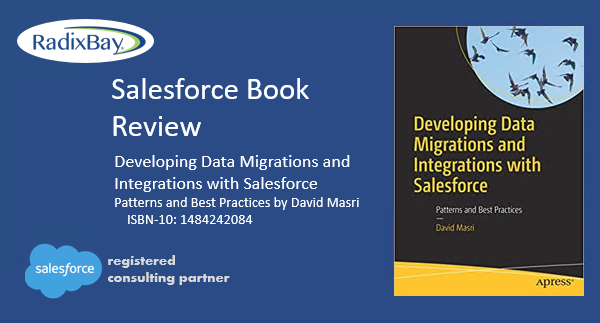 Book review : Developing Data Migrations and Integrations with Salesforce - Patterns and Best Practice (RadixBay)