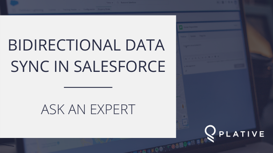 Bidirectional Data Synchronizations in Salesforce | Ask An Expert