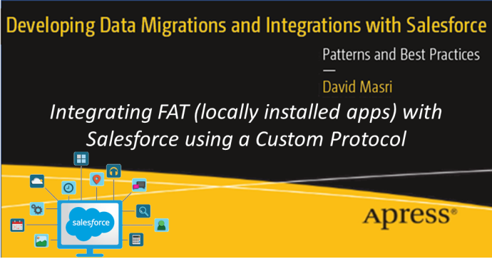 Integrating FAT (locally installed apps) with Salesforce using a Custom Protocol