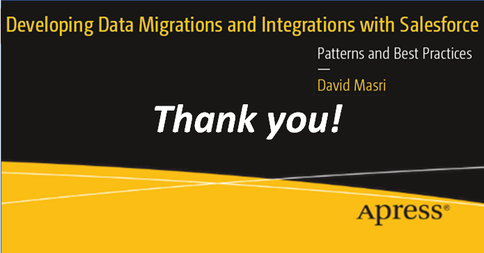 Developing Data Migrations and Integrations with Salesforce: Thank You!